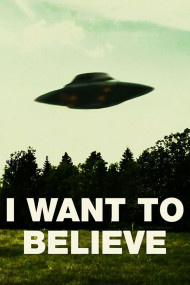 Poster I Want To Believe - X Files - Arquivo X